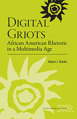 digital-griots-african-american-rhetoric-in-a-multimedia-age-studies-in-writing-and-rhetoric