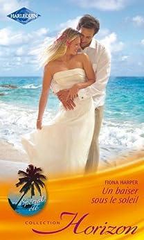 Un baiser sous le soleil (Horizon) par [Harper, Fiona]