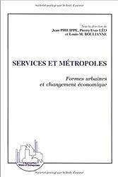 Services et métropoles: Formes urbaines et changement économique