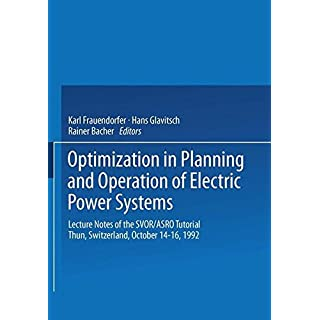 Optimization in Planning and Operation of Electric Power Systems: Lecture Notes of the SVOR/ASRO Tutorial, Thun, Switzerland, October 14-16, 1992