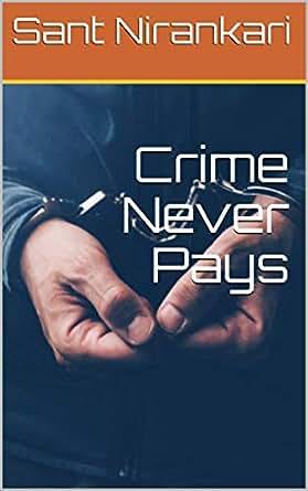 Crime Never Pays eBook: Sant Nirankari, Pooja Thakur: Amazon