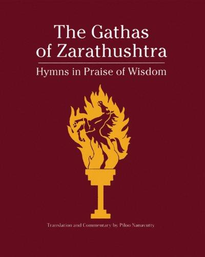 Gatha of Zarathushtra: Hymns in Praise of Wisdom por Piloo Nanavutty
