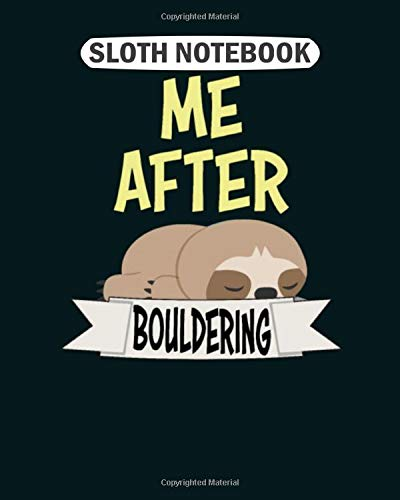 Sloth  Notebook: ko after bouldering climbing climber magnesium  College Ruled - 50 sheets, 100 pages - 8 x 10 inches