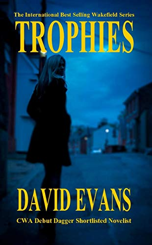 Trophies: A DI Colin Strong Investigation (The Wakefield Series Book 1) by [Evans, David]
