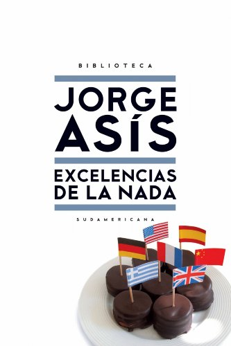 Excelencias de la nada por Jorge Asis