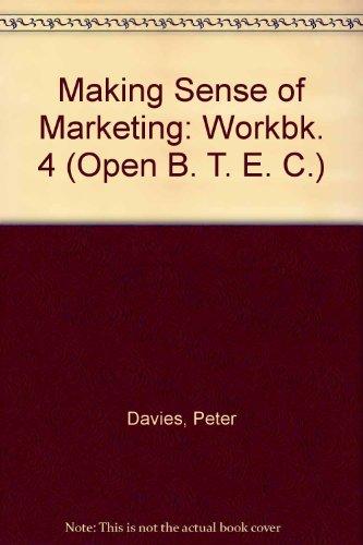 Making Sense of Marketing: Workbk. 4 (Open B. T. E. C.)