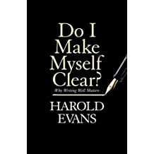 Do I Make Myself Clear?: Why Writing Well Matters (English Edition)