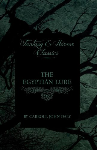 The Egyptian Lure (Fantasy and Horror Classics) Cover Image