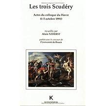 Les Trois Scudéry: Actes du Colloque du Havre, 1-5 octobre 1991