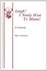 Laugh? I Nearly Went to Miami! (Acting Edition S.)