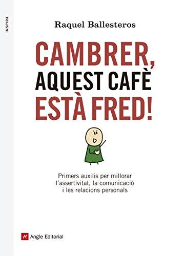 Cambrer Aquest Cafè Està Fred! (Inspira)