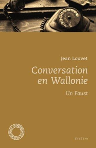 Conversation en Wallonie - Un Faust