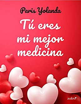Tú eres mi mejor medicina - La mejor medicina 02, Paris Yolanda (rom) 41pjSCIMiXL._SX260_