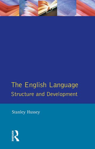 The English Language: Structure and Development por Stanley Hussey