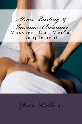 Stress Busting & Immune Boosting: Massage: Our Mental Supplement