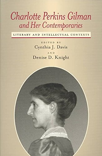 [Charlotte Perkins Gilman and Her Contemporaries: Literary and Intellectual Contexts] (By: Cynthia J. Davis) [published: May, 2004]