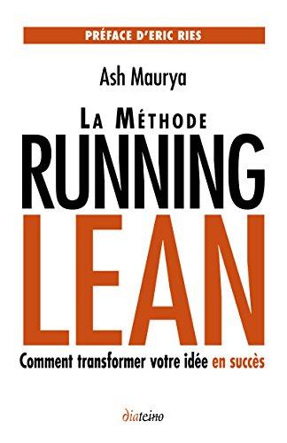 La Méthode Running Lean: Comment transformer votre idée en succès par Ash Maurya