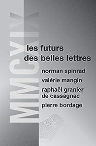 MMCXIX: Les futurs des Belles Lettres par Pierre Bordage