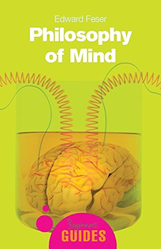 Philosophy of Mind: A Beginner's Guide (Beginner's Guides) por Edward Feser