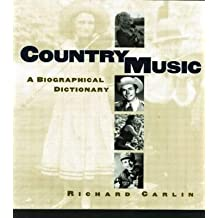 [(Country Music: A Biographical Dictionary)] [Author: Richard Carlin] published on (February, 2015)