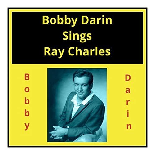 Bobby Darin Sings Ray Charles (Darin Bobby Mp3)