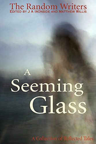 A Seeming Glass: A Collection of Reflected Tales (English Edition) -