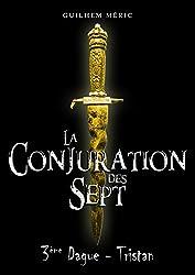 La Conjuration des Sept: 3ème Dague : Tristan (Présages t. 1)