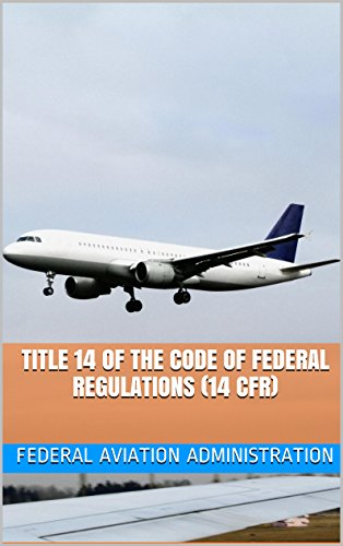 Title 14 of the Code of Federal Regulations (14 CFR) (English Edition) (14 Cfr)