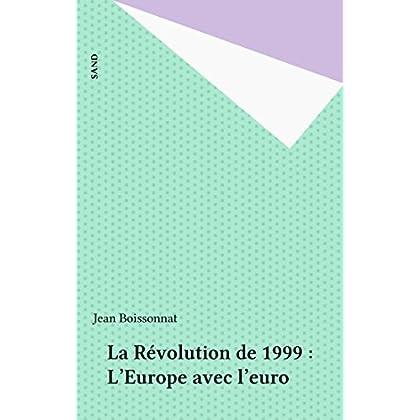 La Révolution de 1999 : L'Europe avec l'euro