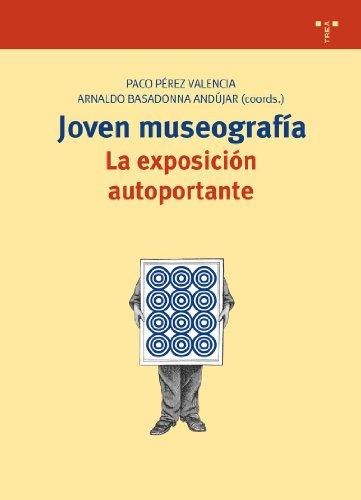 Joven museografía: La exposición autoportante (Biblioteconomía y Administración Cultural) por Paco Pérez Valencia