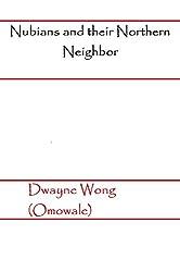 Nubians and their Northern Neighbor (English Edition)