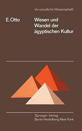 Wesen und Wandel der ägyptischen Kultur (Verständliche Wissenschaft, Band 100)