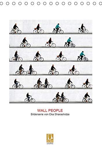 Wall People - Bilderserie von Eka Sharashidze (Tischkalender 2020 DIN A5 hoch): Bilderserie Wall People - Fixierte Bewegung (Planer, 14 Seiten ) (CALVENDO Kunst)