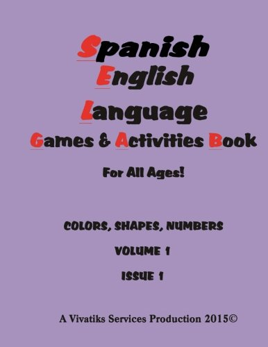 spanish-english-language-games-and-activities-workbook-for-all-ages-colors-shapes-numbers-volume-1-i