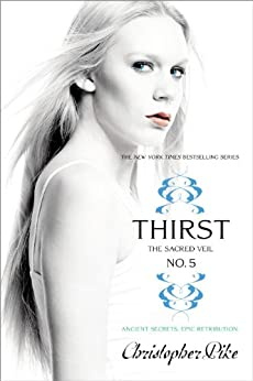 Thirst No. 5: The Sacred Veil by [Pike, Christopher]