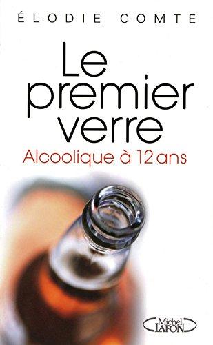 Le premier verre -alcoolique à 12 ans- par Elodie Comte