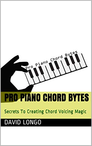 Pro Piano Chord Bytes: Secrets To Creating Chord Voicing Magic (English Edition)