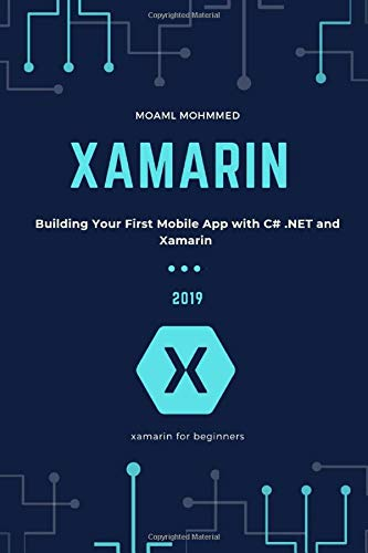 Xamarin: Xamarin for beginners , Building Your First Mobile App with C# .NET and Xamarin