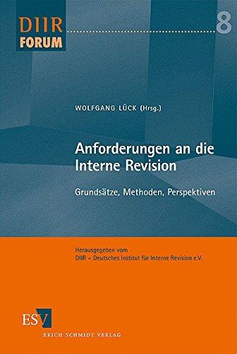 Anforderungen an die Interne Revision: Grundsätze, Methoden, Perspektiven (DIIR-Forum, Band 8)