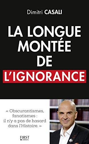 La longue montée de l'ignorance par Dimitri CASALI