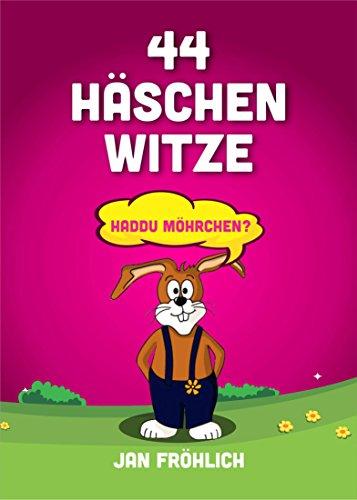 44 Häschen Witze: Haddu Möhrchen? (Witze Buch, Witze Deutsch, Witzige Bücher, Witze für Kinder, Witze kostenlos, Kinder Witze)