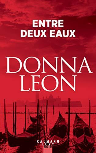 Entre deux eaux (Les enquêtes du Commissaire Brunetti t. 5) par Donna Leon