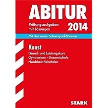 Abitur-Prüfungsaufgaben Gymnasium/Gesamtschule NRW / Kunst Grund- und Leistungskurs 2014: Mit den neuen Schwerpunktthemen