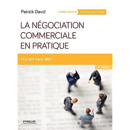 La négociation commerciale en pratique: Prix DCF Paris 2009 (Livres outils -  Commercial / Vente)