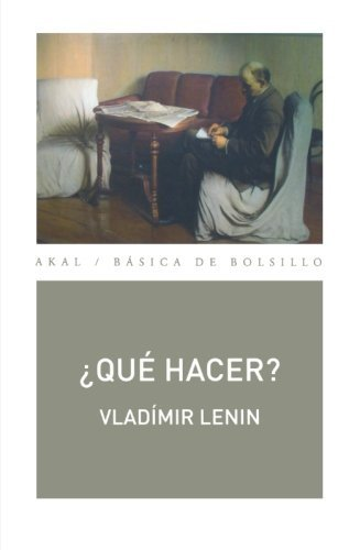 ¿Qué hacer? (Básica de Bolsillo – Serie Clásicos del pensamiento político) por Vladimir Illich Lenin