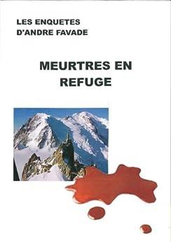 Meurtres en refuge par [Favade, André]