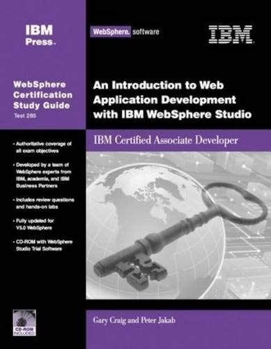 An Introduction to Web Application Development with IBM WebSphere Studio: IBM Certified Associate Developer (Websphere Certification Study Guide) por Gary Craig