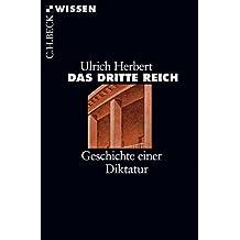 Das Dritte Reich: Geschichte einer Diktatur