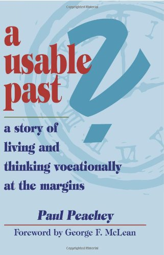 A Usable Past A Story Of Living And Thinking Vocationally At The Margins