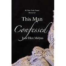 This Man Confessed (This Man Trilogy) by Jodi Ellen Malpas (2014-01-21)